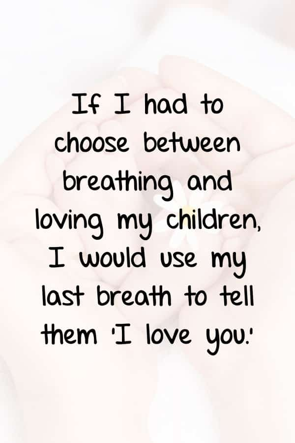 48 Beautiful Quotes About Loving Children For Mushy Parents
